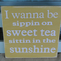 Sweet tea and sunshine southern decor wooden sign buttercup yellow painted sign