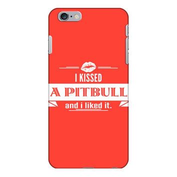 I Kissed A Pitbull  And I Liked It iPhone 6/6s Plus Case
