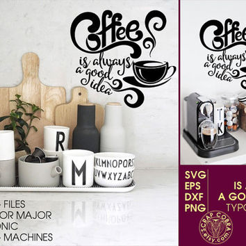 Coffee Typography Quote - Vector Clip Art - SVG, eps, DXF, PNG digital downloads for vinyl decals, cards, transfers, cutting machine cv-260