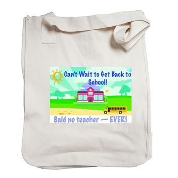 """""""Can't Wait to Get Back to School"""" Tote Bag"""