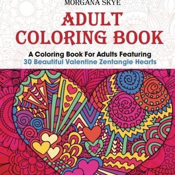 Adult Coloring Book: Coloring Book For Adults Featuring 30 Beautiful Valentine Heart Zentangles