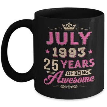 DCKIJ3 July 1993 25Th Birthday Gift Being Awesome Mug