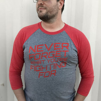 """Never Forget What You're Fighting For"" Tri-Blend 3/4 Length Tee"