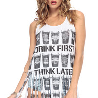 Drink First Think Later Fringe Tank