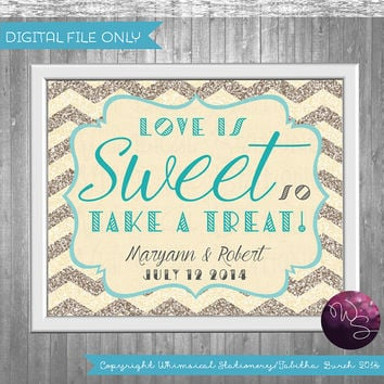 "Candy Buffet Sign Sign for Wedding ""Love Is Sweet""  (Printable File Only) Art Deco 20's Elegant Fun Glitter Chevron Favor Treat Table Sign"
