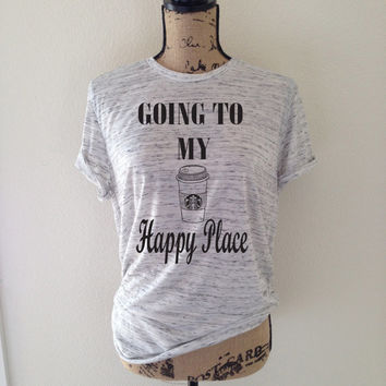 Going to my happy place Starbucks Shirt in Grey - Coffee shirt, Starbucks shirt, Coffee tee, Coffee tank, Coffee shirts, Coffee T shirts