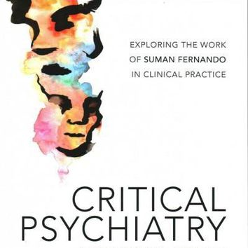Critical Psychiatry and Mental Health: Exploring the Work of Suman Fernando in Clinical Practice