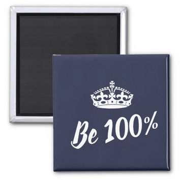 Stylish Be 100% Crown Motivation Magnet