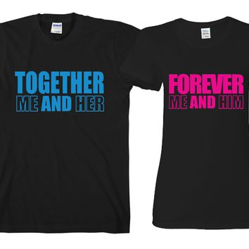 "Forever Me and Him - Together Me and Her ""Cute Couples Matching T-shirts"""