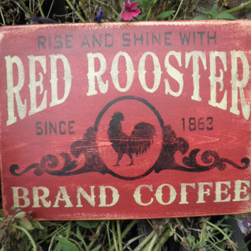 Red Rooster brand coffee, coffee sign, red rooster, rooster, red, old sign, primitive kitchen, country kitchen sign