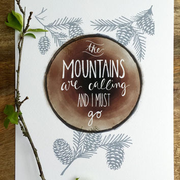 The Mountains are Calling and I Must Go Print