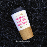 Personalized Coffee Cup - Glitter Dipped Coffee Mug -Personalized Coffee Mug-glitter mug - though she be but little she is fierce travel mug