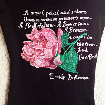 Emily Dickinson T-shirt, Literary Tshirt, Spring Painted 3d Tshirt,Roses Floral Poetry Shirt