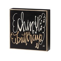 Chin Up Buttercup Box Sign