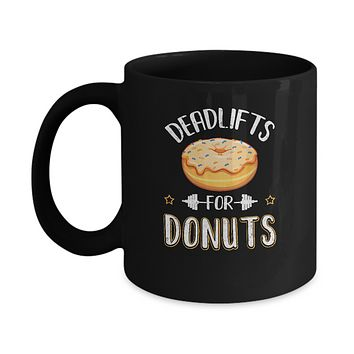 Deadlifts For Donuts Exercise Workout Motivation Mug