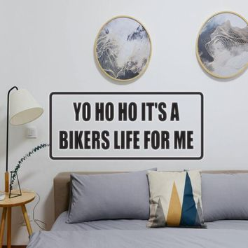 Yo ho ho it's bikers life for me Vinyl Wall Decal - Removable