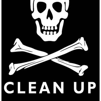 Clean Up Or Die Skull and Crossbones Poster 11x17
