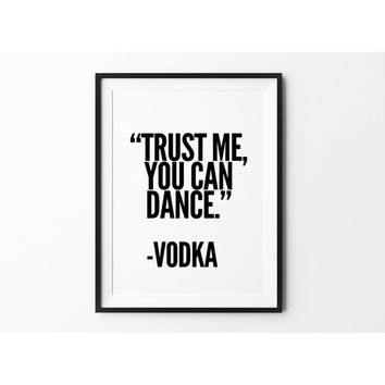 Trust Me You Can Dance Wall Art Black and White Typography Handwritten Poster Love Quotes Canvas Print Minimalist Print Home Dec