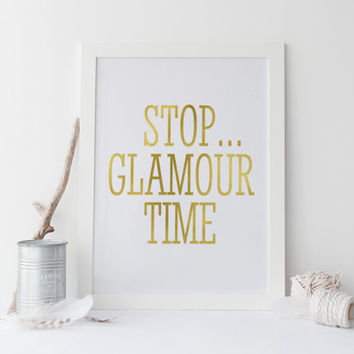 STOP GLAMOUR TIME,Bathroom Decor,Funny Print,Humorous,Vanity Art,Closet Print,Bathroom Wall Art,Glamorous,Fashion Print,Girly Art,Gift Her