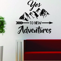 Say Yes to New Adventures Design Decal Sticker Wall Vinyl Art Decor Travel