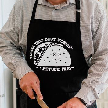 Wanna Taco Bout Jesus Apron