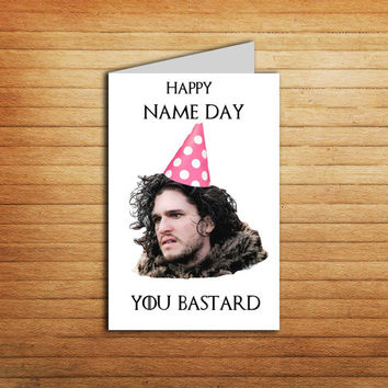 Game of Thrones card Printable Birthday card Download Happy Nameday You Bastard Jon Snow Birthday card Funny Sarcastic Humorous card GOT
