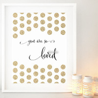 """Quote print """"you are so loved"""" Printable art, inspirational quotes, black and gold nursery wall art printable, gold glitter polka dot -gp182"""