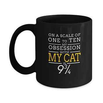 On A Scale Of One To Ten Cat is 9 3/4 Coffee Mugs