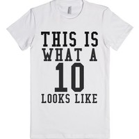 This Is What A 10 Looks Like-Female White T-Shirt