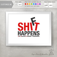 SHIT HAPPENS. Shift Happens. Inspirational Quote Print / Funny Wall Art / Fun Typography / College Decor / Gift for Friend // 5x7 / 8x10