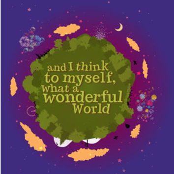 What a wonderful world.. louis armstrong