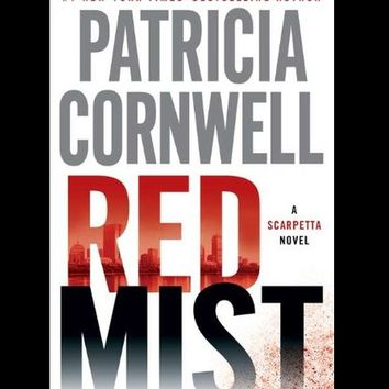 Red Mist : A Scarpetta Novel by Patricia Cornwell
