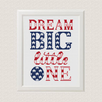 modern cross stitch pattern Dream Big Little One American Flag Symbols personalized gifts Baby Room Decor nursery Wall Decor Kids