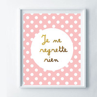 Je ne regrette rien print, french quote, shabby chic print, pink dots wall decor print, sweet 16 gift idea, girls home decor, positive print
