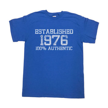 Funny Birthday T Shirt Established 1976 (Any Year) 100% Authentic 40 Years Old 40th Birthday Gift Custom TShirt Bday Mens Ladies Tee - SA25