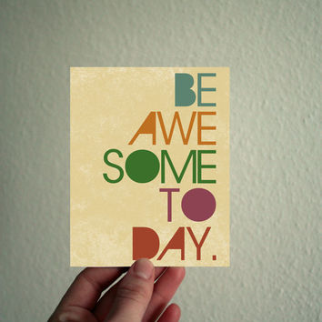 https://www.etsy.com/listing/123467872/be-awesome-today-greeting-card-35x45?ref=shop_home_active