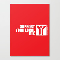 Support Your Local Djs Canvas Print by HYPNOTZD MUSIC