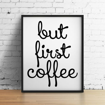 But first coffee, 8x10 digital print, black and white instant printable poster, typography, download, wall art, modern print,