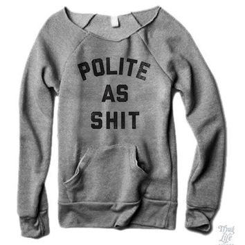 Polite As Shit Sweater