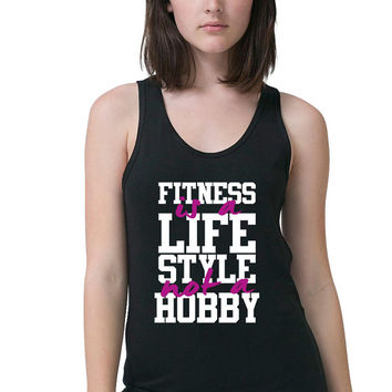 Workout Tank - Fitness Is A Lifestyle Not A Hobby - Gym Tank - Workout Shirt - Gym Shirt - Weight Lifting Tank - Bodybuilding Tank