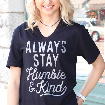 Always Stay Humble & Kind V-neck {Black}