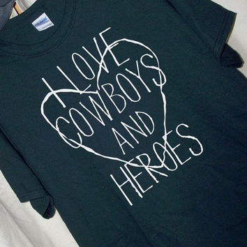 I LOVE COWBOYS and HEROES T Shirt