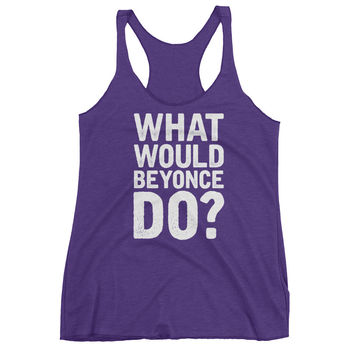 What Would Beyonce Do? White Print - Women's tank top