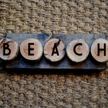 BEACH // Inspirational Quote Wooden Sign