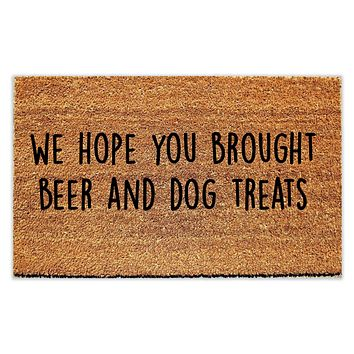 We Hope You Brought Beer and Dog Treats Doormat