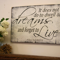 It Does Not Do To Dwell On Dream And Forget To Live Wood Sign Harry Potter Quote Albus Dumbledore Quote Pallet Wood Sign Inspirational Sign