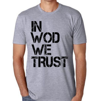 In Wod We Trust T Shirt Crossfit From Twinheartsapparel