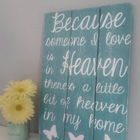 Because someone I love is in heaven | In memory sign | reclaimed wood | heaven | remembrance | distressed sign | wall decor