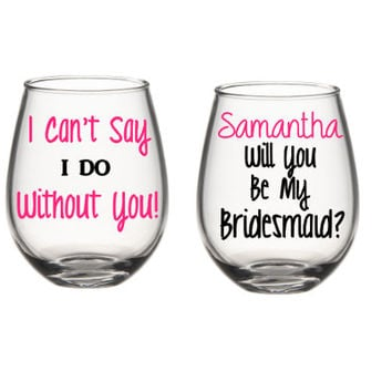 Bridesmaid Wine Glasses, Will You Be My Bridesmaid Wine Glasses, Will You Be My Bridesmaid Gift, Bridesmaid Gifts, Maid Of Honor