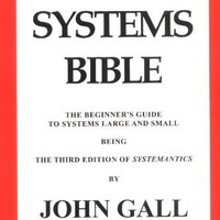 The Systems Bible: The Beginner's Guide to Systems Large and Small
